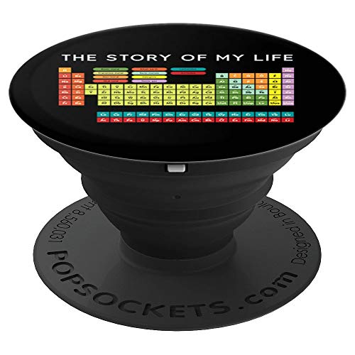The Story Of My Life Periodic Table Science Chemistry Gift - PopSockets Grip and Stand for Phones and Tablets