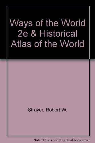 Ways of the World 2e & Historical Atlas of the World