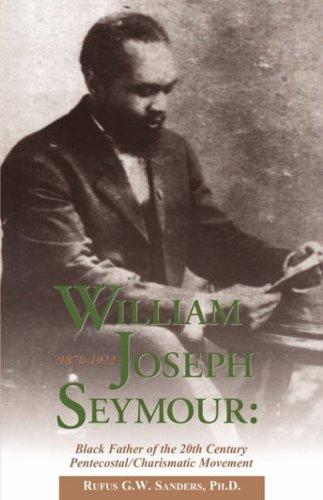Read Online William Joseph Seymour: 1870-1922 PDF