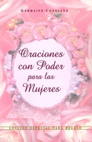 Oraciones Con Poder Para Mujeres Ed. Regalo: Prayers That Avail Much for Women Gift Edition (Prayers That Avail Much (Hardcover)) (Spanish Edition) by Spanish House/Editorial Unilit