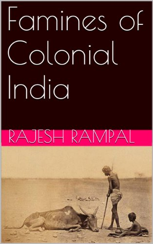 Famines of Colonial India (Essays on 19th Century India Book 3)