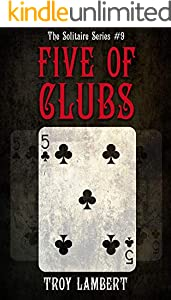 The Five of Clubs: The Solitaire Series #9