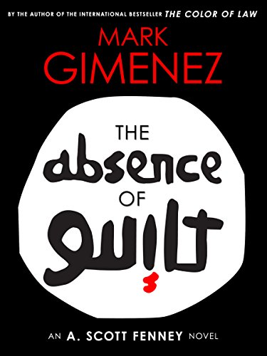 The Absence of Guilt (A. Scott Fenney Book 3)