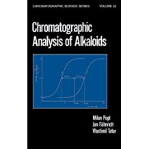 Chromatographic Analysis of Alkaloids (Chromatographic Science Series Book 53)