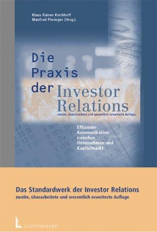 Die Praxis der Investor Relations: Effiziente Kommunikation zwischen Unternehmen und Kapitalmarkt