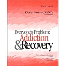 Everyone's Problem: Addiction & Recovery, Director's Manual (Developing Faith)