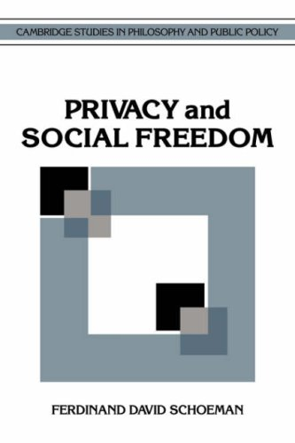 Privacy and Social Freedom (Cambridge Studies in Philosophy and Public Policy)
