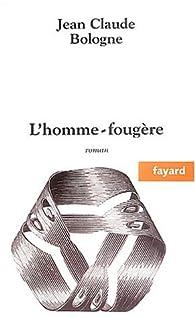 L'Homme-fougère par Jean-Claude Bologne