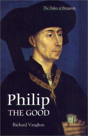 Philip the Good: The Apogee of Burgundy