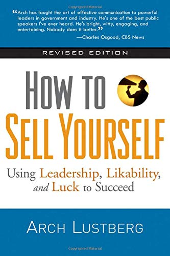 How to Sell Yourself, Revised Edition: Using Leadership, Likability, and Luck to Succeed