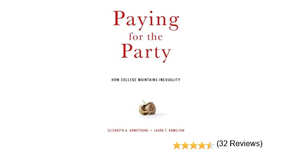 Amazon.com: Paying for the Party eBook: Elizabeth A. Armstrong ...