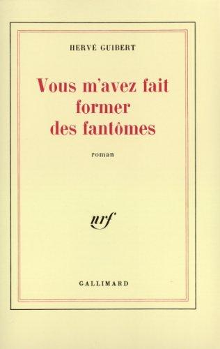Vous m'avez fait former des fantômes: Roman (French Edition)