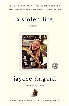 A Stolen Life: A Memoir by [Dugard, Jaycee]
