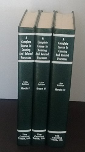 Complete Course in Canning and Related Processes. Twelfth Edition. Books I, II, III. THREE VOLUME SET