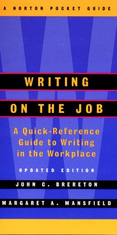 Writing on the Job: A Norton Pocket Guide (Updated Edition)  (Norton Pocket Guides)