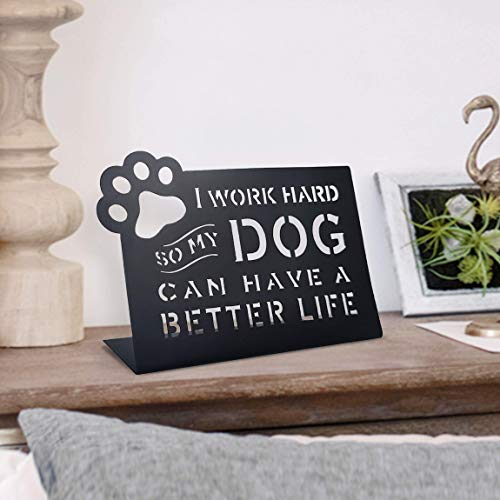 10 o'clock I Work Hard So My Dog Can Have A Better Life,Black Metal Tabletop inch by 9