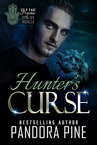 Hunter's Curse: A Cold Case Psychic Spin Off Novella (Cold Case Psychic Spin Off Novellas Book 5) by [Pine, Pandora]