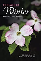 Dogwood Winter: Weathering Cancer with Hope