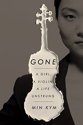 Gone: A Girl, a Violin, a Life Unstrung by CROWN