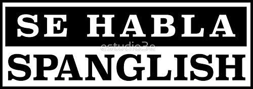 LA STICKERS Se Habla Spanglish - Sticker Graphic - Auto, Wall, Laptop, Cell, Truck Sticker for Windows, Cars, Trucks