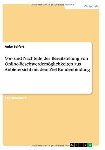 Read Online Vor- und Nachteile der Bereitstellung von Online-Beschwerdemöglichkeiten aus Anbietersicht mit dem Ziel Kundenbindung (German Edition) ebook