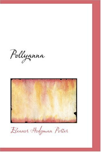 Read Online Pollyanna (Bibliobazaar Reproduction) pdf