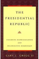 The Presidential Republic Hardcover