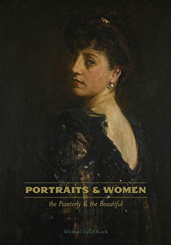 Portraits & Women: the Painterly and the Beautiful