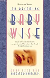 On Becoming Baby Wise, Book 1: Learn How Over One Million Babies Were Trained to Sleep Through the Night the Natural Way