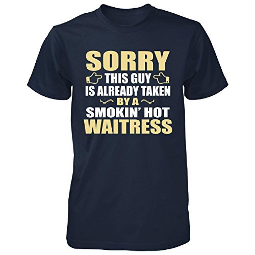 This Guy Is Taken By A Smokin' Hot Waitress - Unisex Tshirt