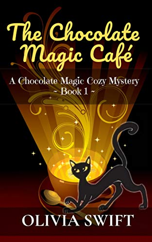 (The Chocolate Magic Café: A Chocolate Magic Cozy Mystery)