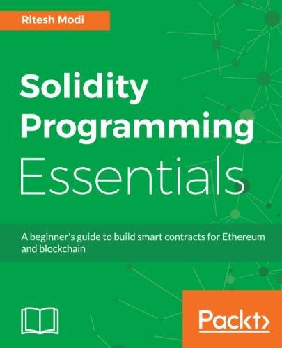 Solidity Programming Essentials: A beginner's guide to build smart contracts for Ethereum and blockchain by Packt Publishing - ebooks Account