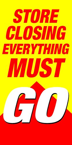 Store Closing Everything Must Go Retail Display Sign, 24
