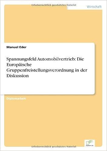 Book Spannungsfeld Automobilvertrieb: Die Europäische Gruppenfreistellungsverordnung in der Diskussion (German Edition)