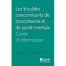 Les troubles concomitants de toxicomanie et de santé mentale: Guide d'information (Guides d'information) (French Edition)