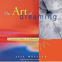 The Art of Dreaming: Tools for Creative Dream Work (Dream Interpretation Book, for Readers of Inner Work)