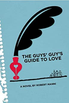 The Guys' Guy's Guide to Love by [Manni, Robert]