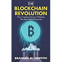 The Blockchain Revolution: How Cryptocurrency Is Shaping The New Digital Economy