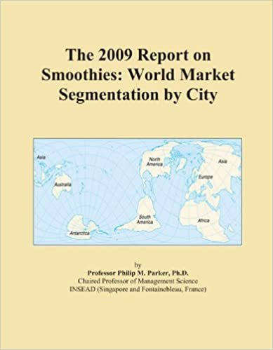 The 2009 Report on Smoothies: World Market Segmentation by City