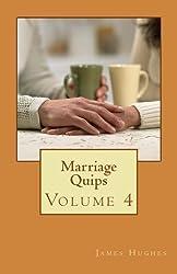 Marriage Quips: Volume 4