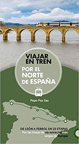 Viajar en tren por el norte de España Guías Singulares: Amazon.es ...