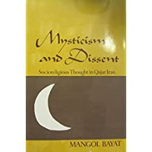 Mysticism and Dissent: Socioreligious Thought in Quajar Iran