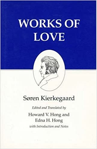 kierkegaard s writings xvi volume 16 works of love kierkegaard sren hong howard v hong edna h