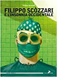 Filippo Scòzzari e l'insonnia occidentale