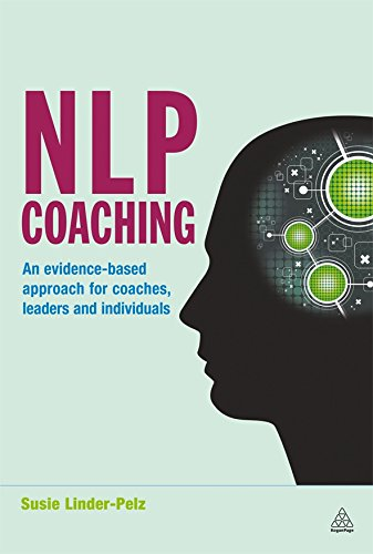 NLP Coaching: An Evidence-Based Approach for Coaches, Leaders and Individuals