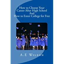 How to Choose Your Career After High School And to Enter College for Free