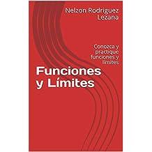 Funciones y Límites: Conozca y practique funciones y límites (Spanish Edition)