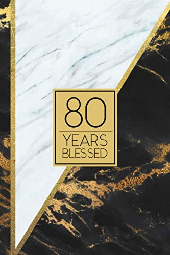 80 Years Blessed: Lined Journal / Notebook - 80th Birthday / Anniversary Gift - Fun And Practical Alternative to a Card - Elegant 80 yr Old Gift - Black and White Marble Cover (Christmas Props White Stage)
