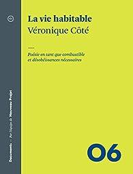 La vie habitable: Poésie en tant que combustible et désobéissance nécessaires par Véronique Côté