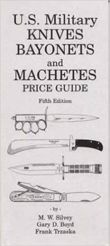 U.S. Military Knives, Bayonets and Machetes Price Guide 5th Edition